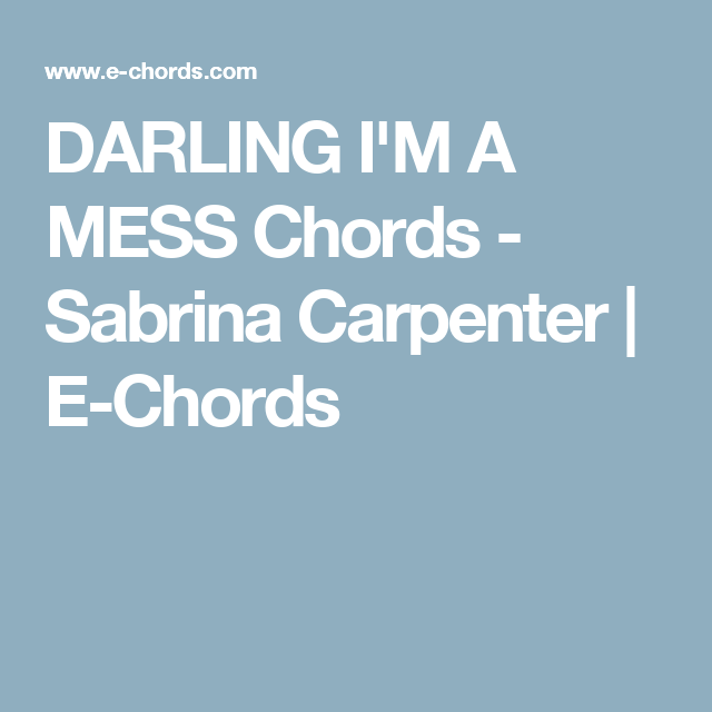 Darling Im A Mess Chords Sabrina Carpenter E Chords Uke