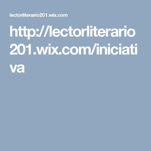 http://lectorliterario201.wix.com/iniciativa