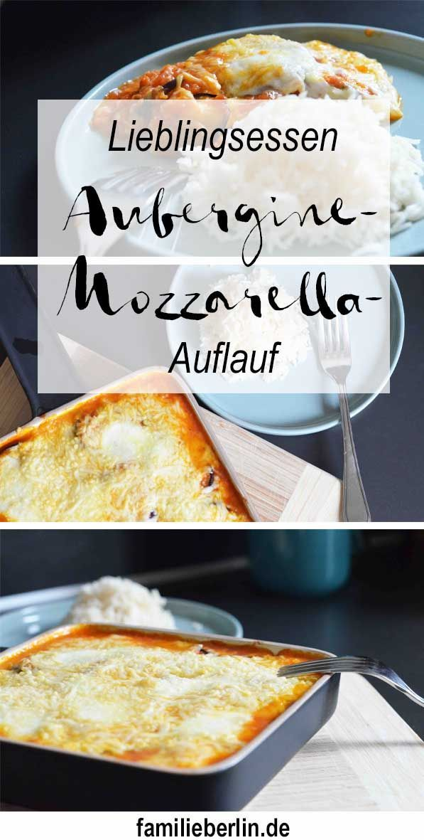 lieblingsessen mozzarella aubergine auflauf familienrezepte pinterest auberginen. Black Bedroom Furniture Sets. Home Design Ideas