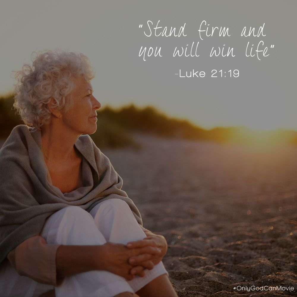 """Whatever you are facing, remember """"Stand firm and you will win life."""" –  Luke 21:19 Jesus 