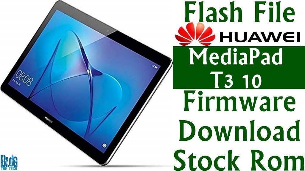 Flash File] Huawei MediaPad T3 10 AGS-W09 B251 Firmware
