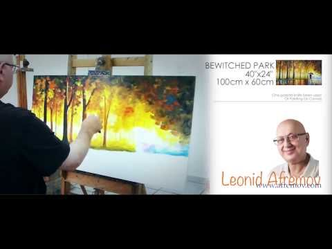 Leonid Afremov creating Bewitched Park - YouTube
