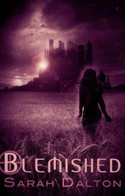 The Blemished  (Blemished Series, #1)  by Sarah Dalton