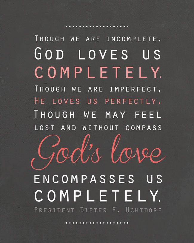 God Loves Us Quotes Free Lds Printable Artwork  Pinterest  Artwork Free And Feeling Lost