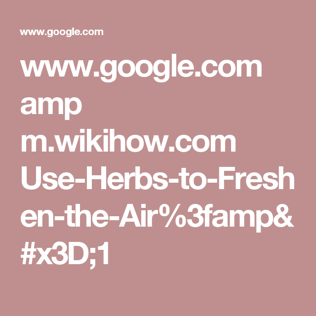 www.google.com amp m.wikihow.com Use-Herbs-to-Freshen-the-Air%3famp=1