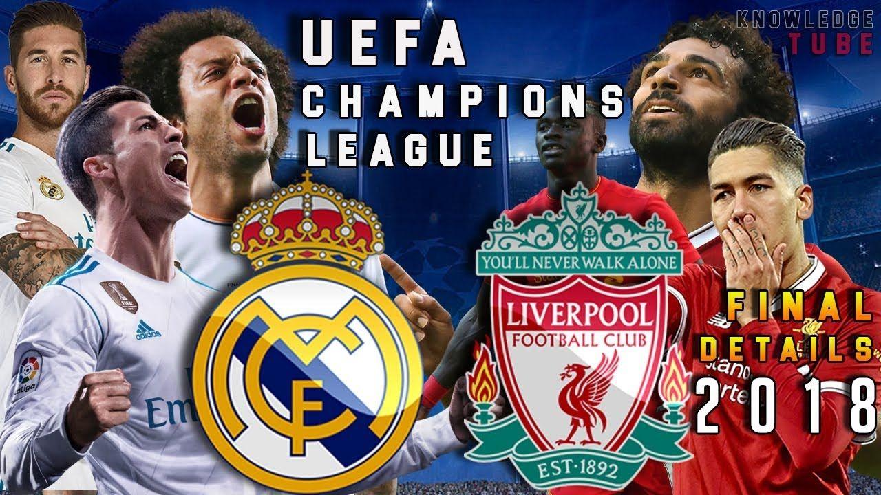 Liverpool Vs Real Madrid Uefa Champions League Final 2018