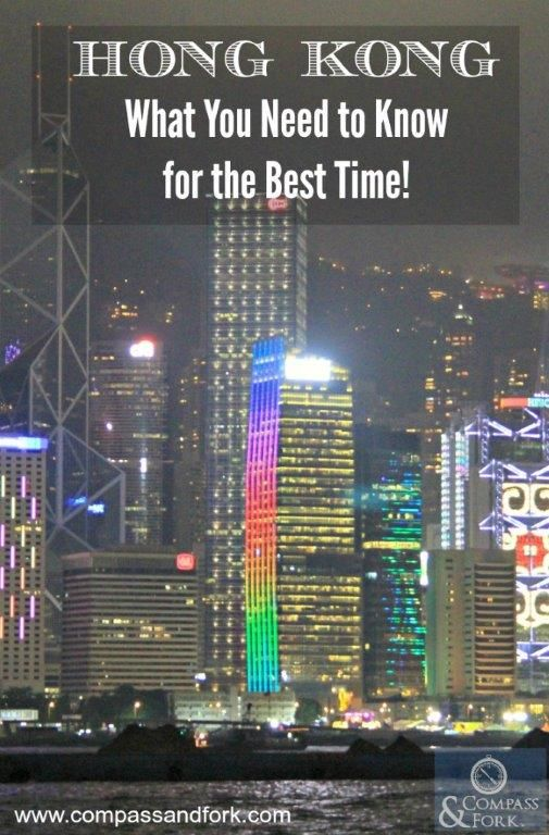 Hong Kong What you need to Know for the Best Time! 10 Frequent Travelers collaborate to create the ultimate guide of what to see, do , eat and stay in Hong Kong www.compassandfork.com
