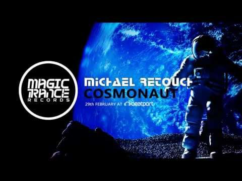 Michael Retouch - Cosmonaut (Original Mix) [Magic Trance]