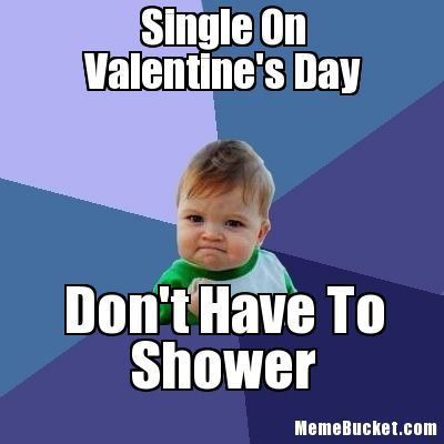 Funny Single Valentines Day Quotes With Images Valentines Day