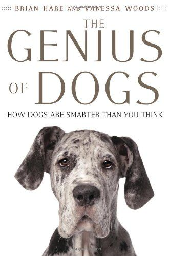 The Genius of Dogs: How Dogs Are Smarter than You Think - http://www.thepuppy.org/the-genius-of-dogs-how-dogs-are-smarter-than-you-think/