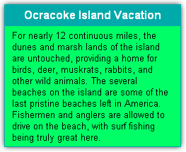 Ocracoke Island Vacation If you live close to North Carolina, Ocracoke Island is possibly closer than you may realize. Those of you who have been looking for the perfect beach vacation can find it here. All you have to do is book a hotel then let the good times roll.