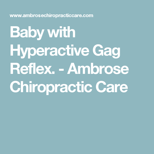 Baby with Hyperactive Gag Reflex. - Ambrose Chiropractic Care