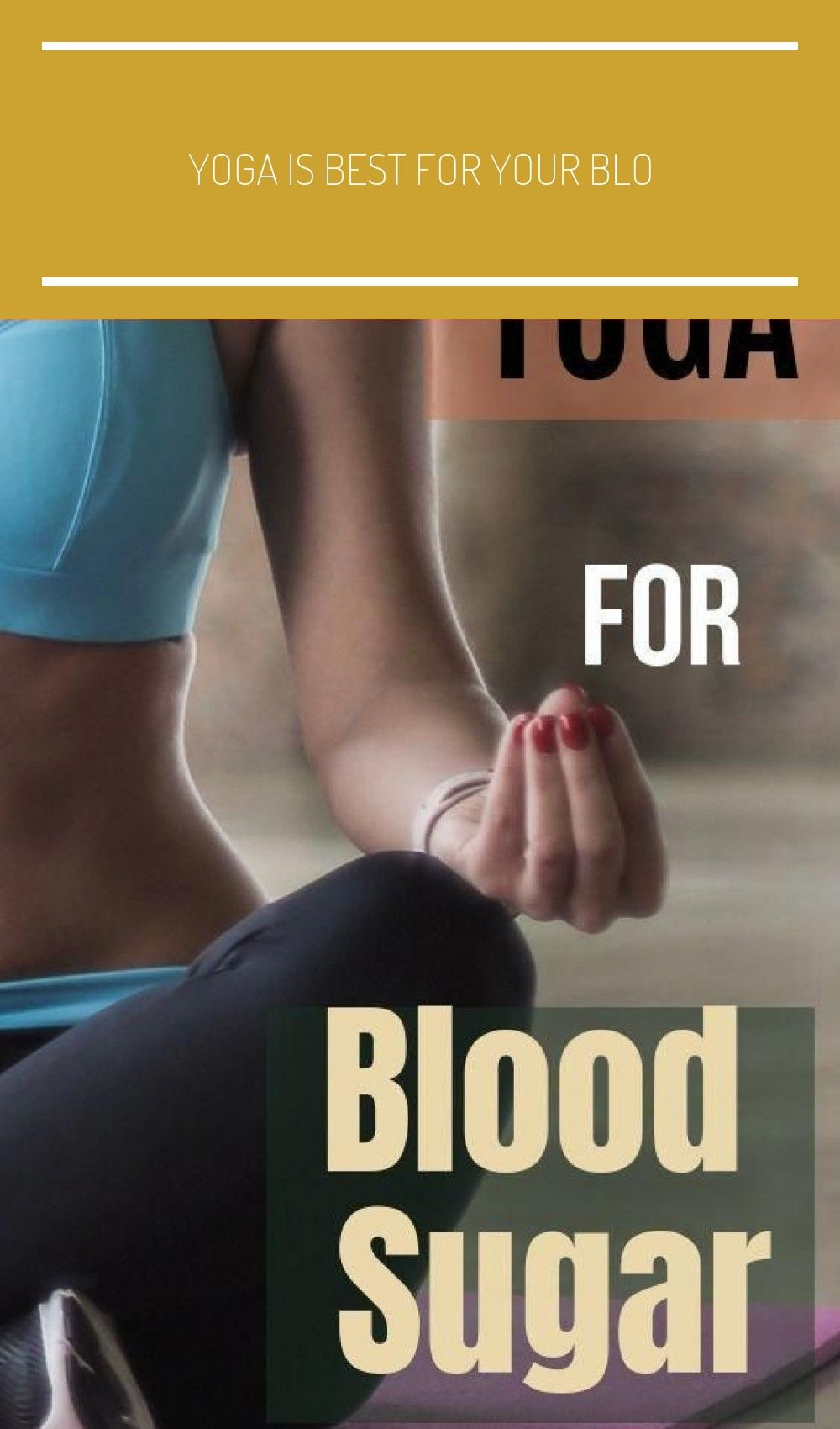 Yoga is best for your blood sugar because it helps keep your entire body active and control #diabete...