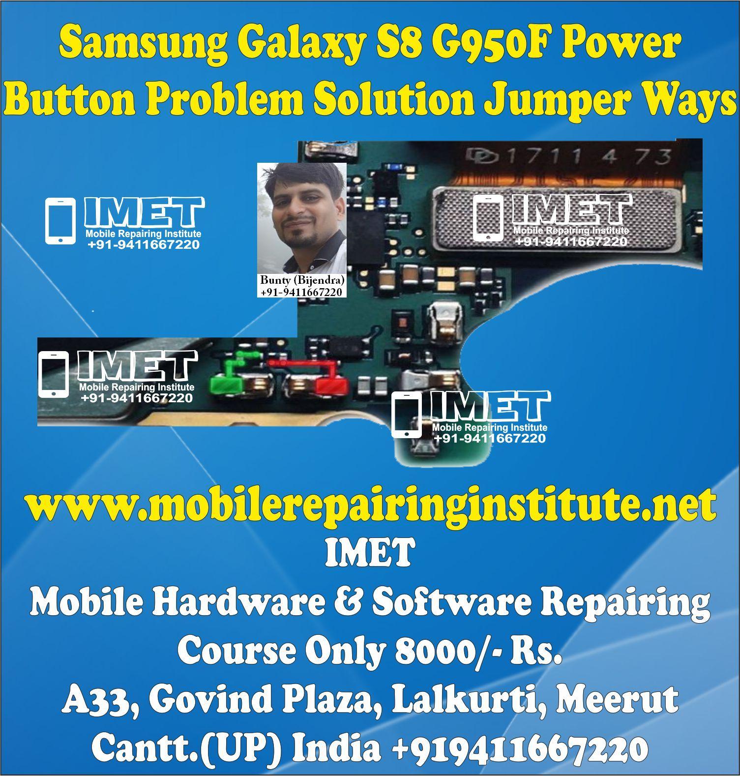 Samsung Galaxy S8 G950f Power On Off Button Problem Solution Jumper Ways Imet Mobile Repairing Institute Imet Mobile R In 2021 Samsung Galaxy Iphone Solution Samsung