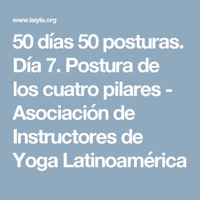 50 días 50 posturas. Día 7. Postura de los cuatro pilares - Asociación de Instructores de Yoga Latinoamérica