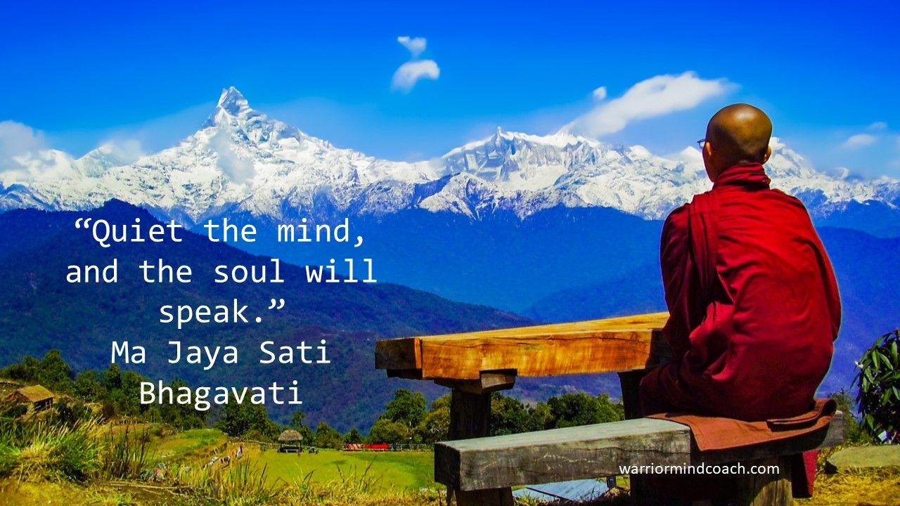 """""""Quiet the mind, and the soul will speak."""" Ma Jaya Sati"""