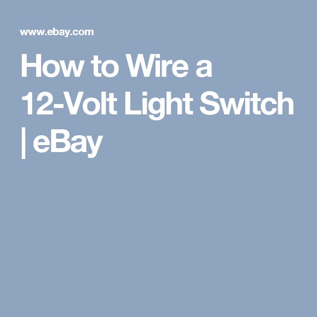 How to Wire a 12-Volt Light Switch   Light switches, Outdoor ...
