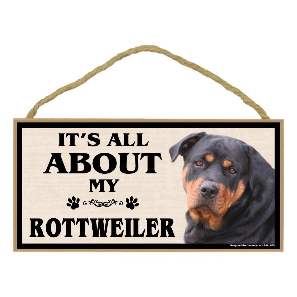 Imagine this wood breed sign its all about my rottweiler