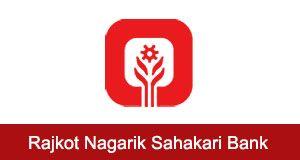 Rajkot Nagarik Sahakari Bank Ltd. Recruitment for GM, DGM & DCM Posts 2016