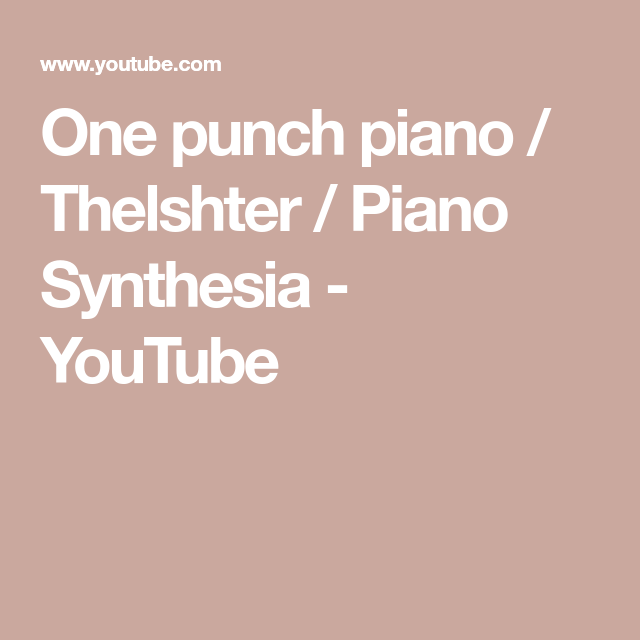 One punch piano / Thelshter / Piano Synthesia - YouTube