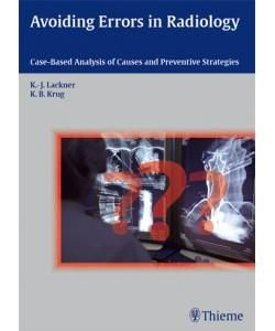 Avoiding Errors in Radiology; Case-Based Analysis of Causes and Preventive Strategies