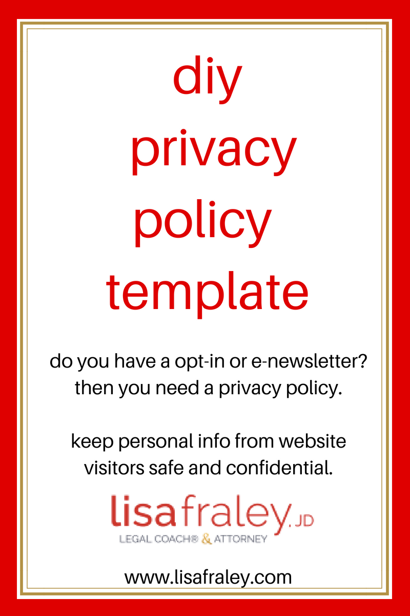 Do You Have A Opt In Or E Newsletter Then You Need A Privacy Policy Keep Personal Info From Website Visitors Safe A Blog Planning Diy Website Policy Template