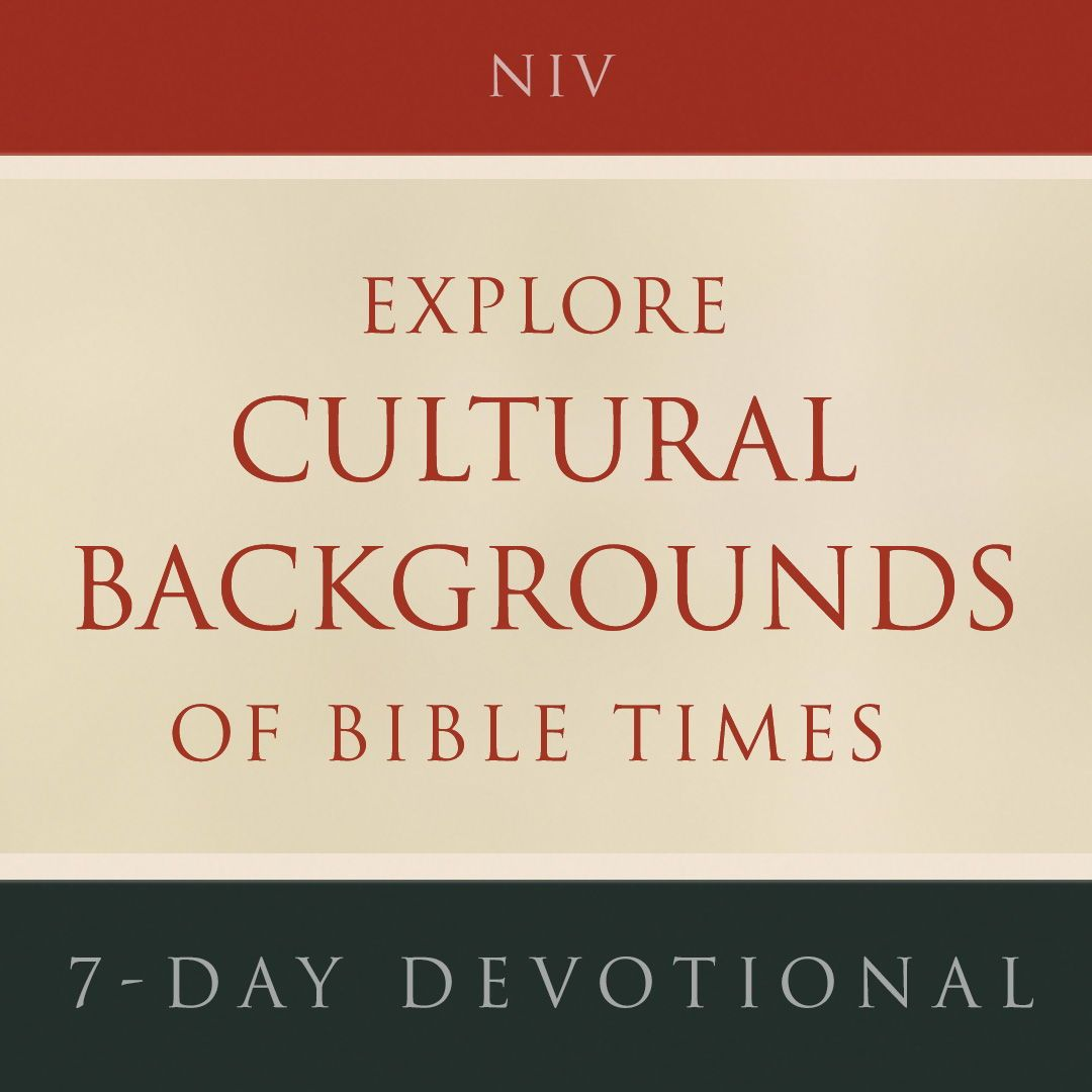 Free 7-Day Devotional from the NIV Cultural Backgrounds Study Bible