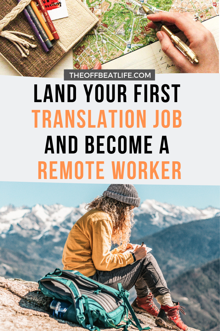 Land Your First Translation Job And Become A Remote Worker Online Jobs From Home Remote Work Unique Jobs