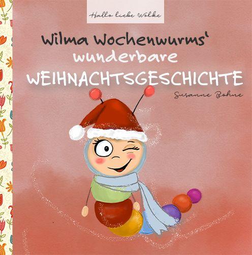 Wilma Wochenwurms wunderbare Weihnachtsgeschichte. Zum Vorlesen mit Ausmalbild. (Freebie) • Hallo liebe Wolke