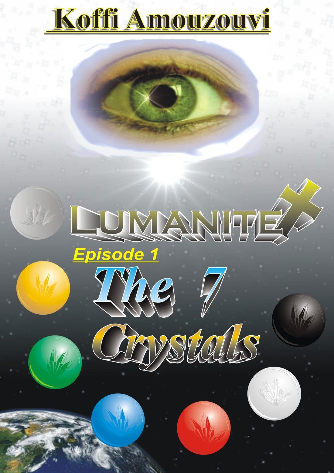 Christian Fiction & Science Fiction Fantasy: Lumanite X - The 7 Crystals: The 1st Lumanite X Science Fiction Fantasy Novel