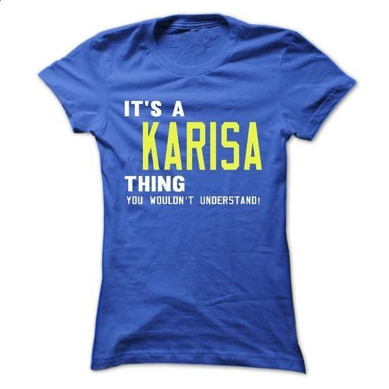 its a KARISA Thing You Wouldnt Understand ! - T Shirt,  - #tshirt display #white sweater. CHECK PRICE => https://www.sunfrog.com/Names/its-a-KARISA-Thing-You-Wouldnt-Understand--T-Shirt-Hoodie-Hoodies-YearName-Birthday-41019733-Ladies.html?68278