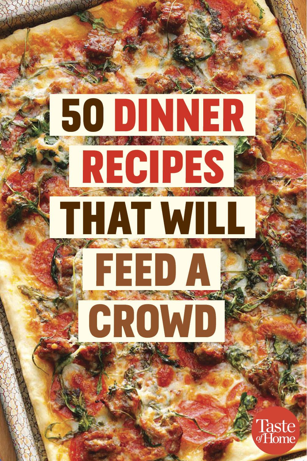 50 Dinner Recipes That Will Feed a Crowd