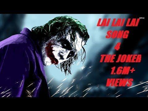 Lai Lai Lai Song For The Joker In 2020 Songs Joker Photos Dj Mix Songs