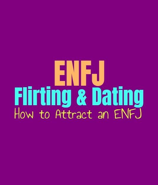 ENFJ Flirting & Dating: How To Attract An ENFJ When It