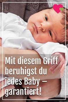 Mit Nur Einem Griff Beruhigst Du Jedes Baby Garantiert Baby Beruhigen Beruhigen Und Baby Hacks