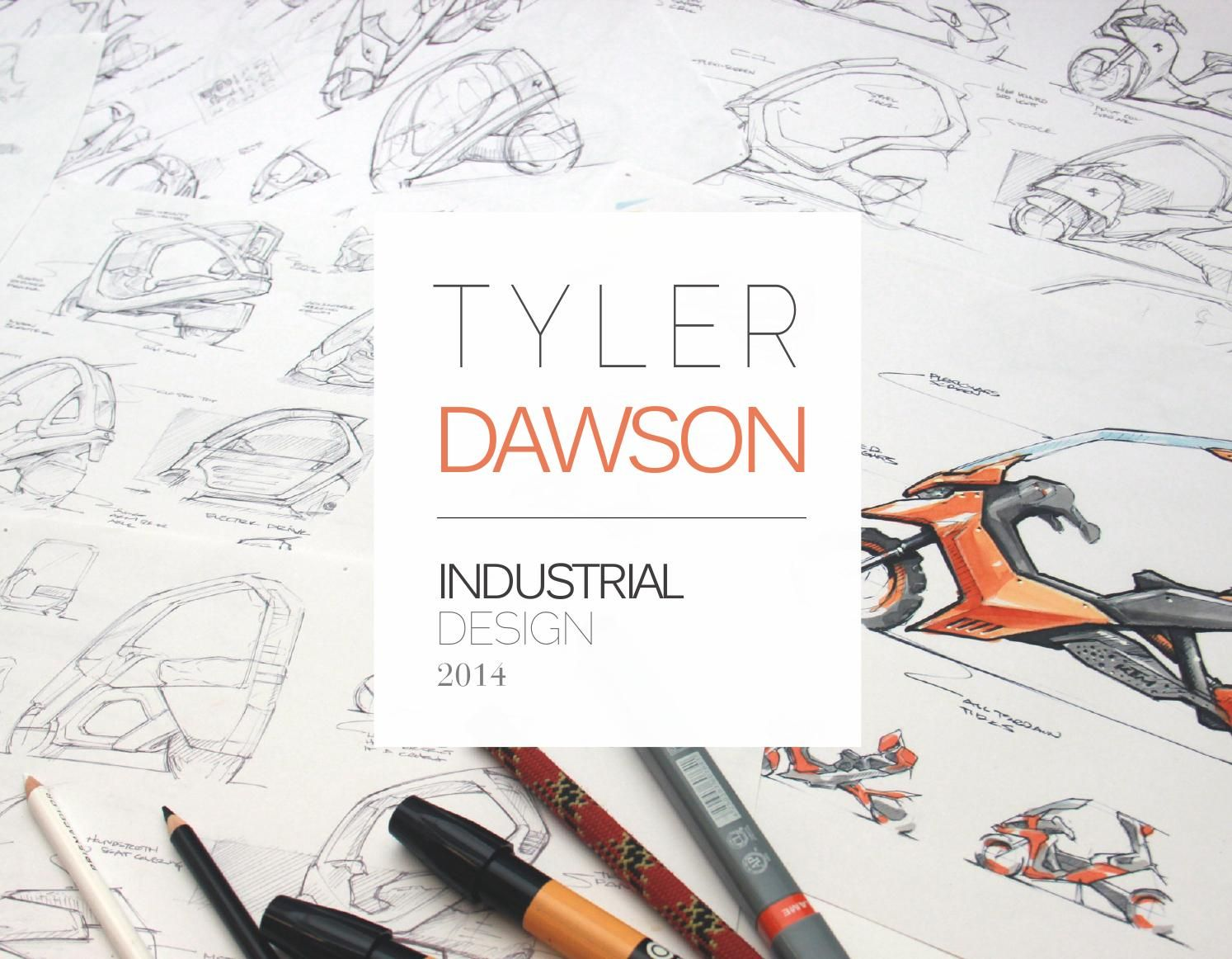 Tyler Dawson Industrial Design Portfolio 2014 Industrial Design Portfolio Portfolio Design Layout Industrial Design Sketch