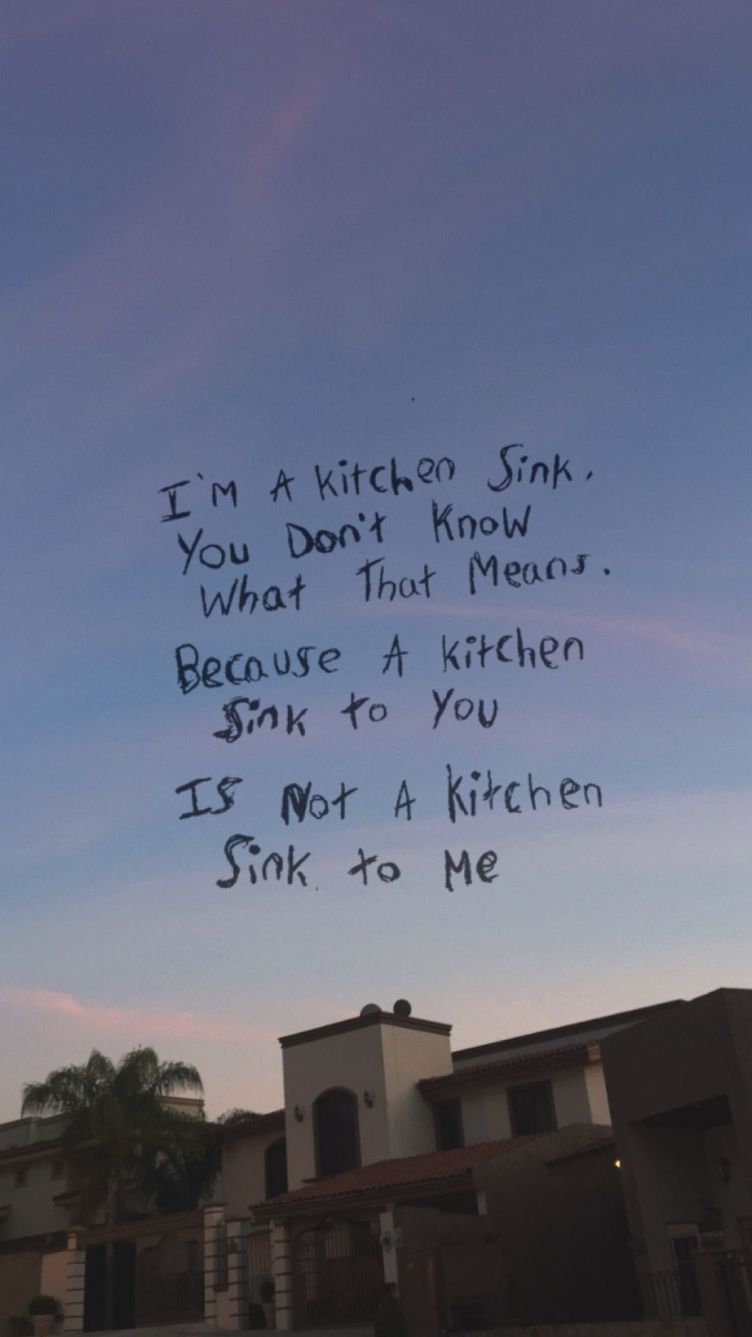 Okay friend kitchen sink twenty ne pil ts me for Kitchen sink lyrics
