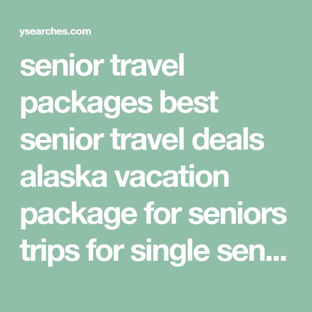 Single senior travel packages