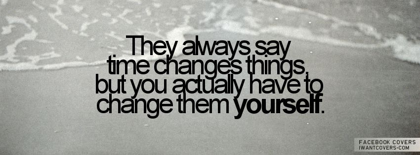 You-Have-To-Change-Them.jpg 850×315 pixels