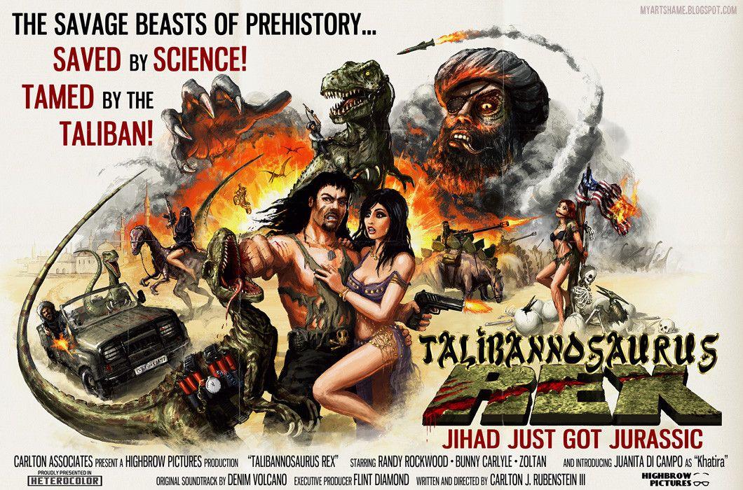 Talibanosaurus Rex With Images B Movie Movie Posters Nerd Life