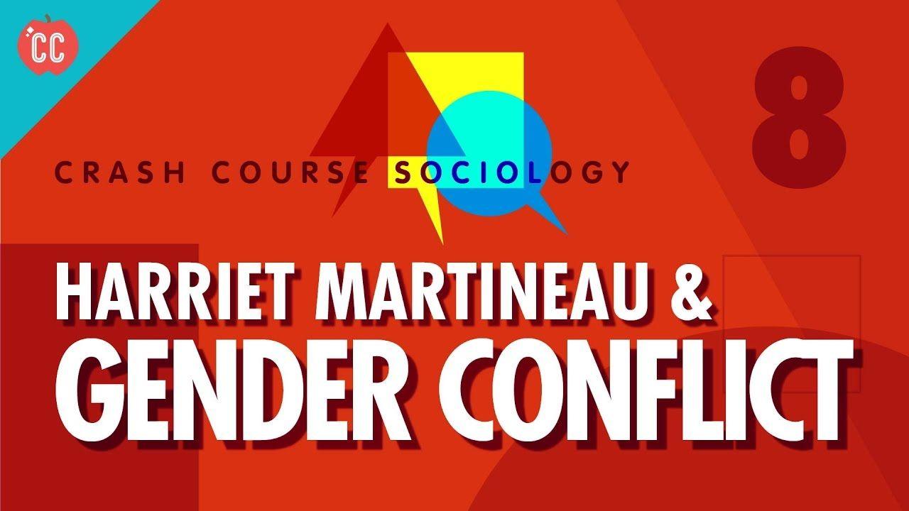 Harriet Martineau Gender Conflict Theory Crash Course Sociology 8 Sociology Third Grade Science Developmental Psychology