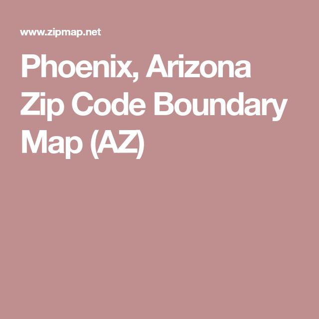 Map Of Phoenix Arizona Zip Codes.Phoenix Arizona Zip Code Boundary Map Az A House I Want In 2019