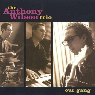 Anthony Trio Wilson - Our Gang