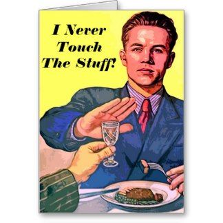 I Never Touch The Stuff - Card