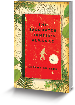 The Sasquatch Hunter's Almanac by Sharma Shields