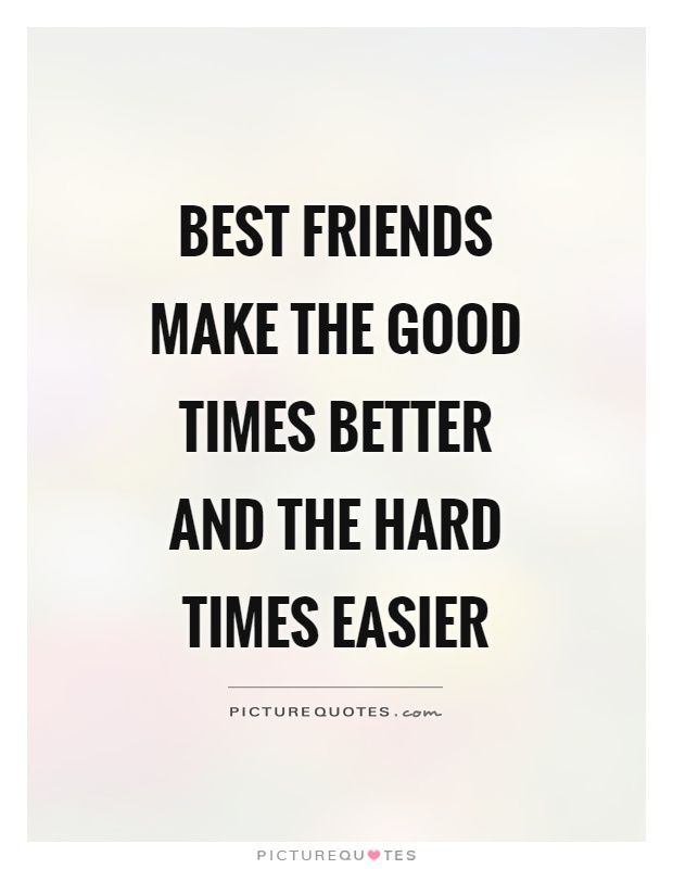 When Will Quotes About Good Times With Friends Quotes Good Times Quotes Friends Quotes Positive Quotes For Friends