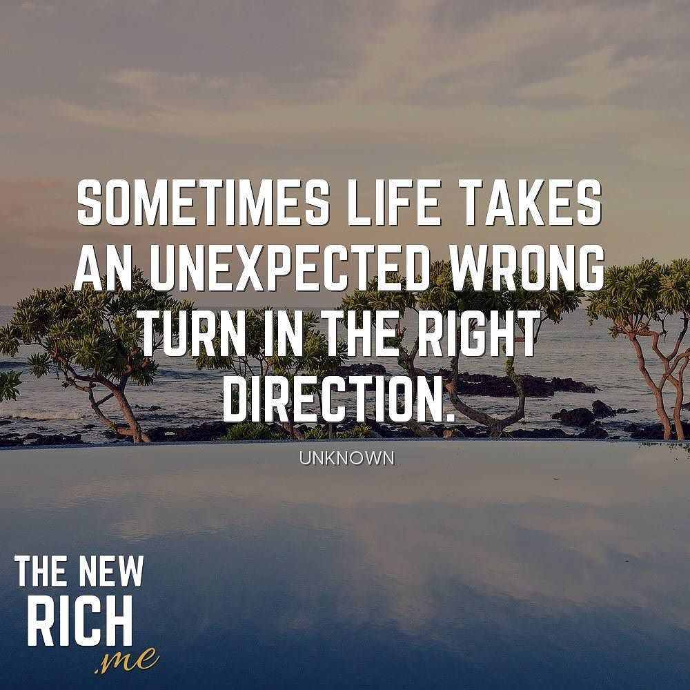 Morningthoughts Quote Sometimes Life Takes An Unexpected Wrong Turn