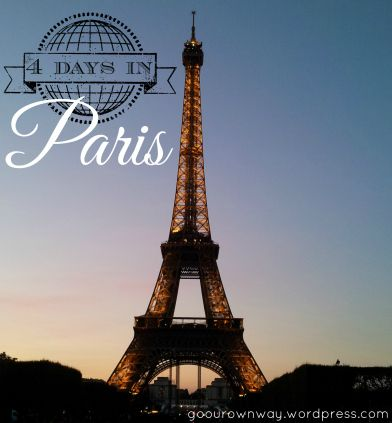 Paris {4 Day Itinerary}