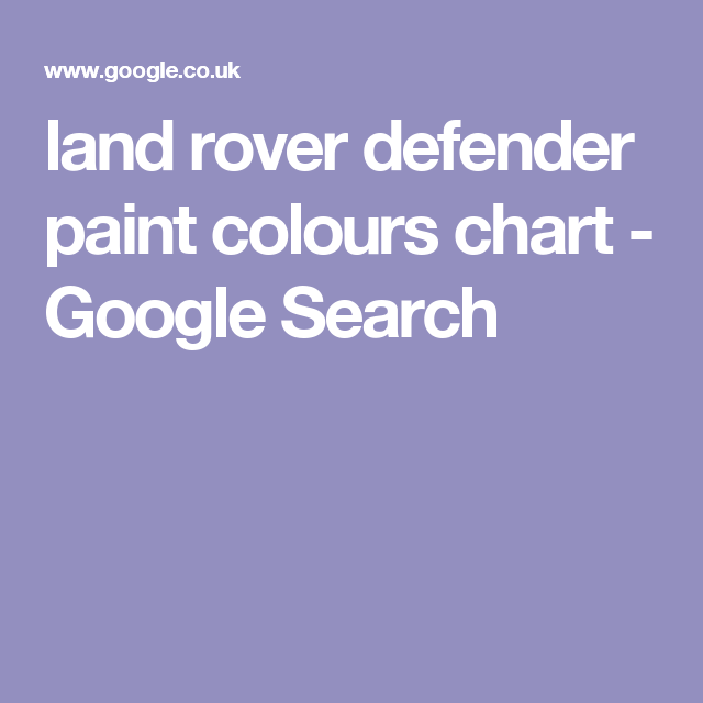 Wood Elevation Quotes : Land rover defender paint colours chart google search