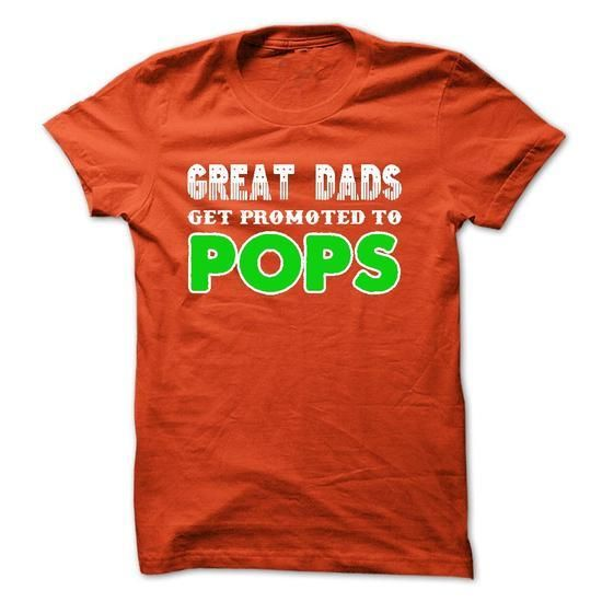 Great Dads get promoted to Pops T Shirts, Hoodies Sweatshirts. Check price ==► http://store.customtshirts.xyz/go.php?u=https://www.sunfrog.com/Faith/Great-Dads-get-promoted-to-Pops.html?41382